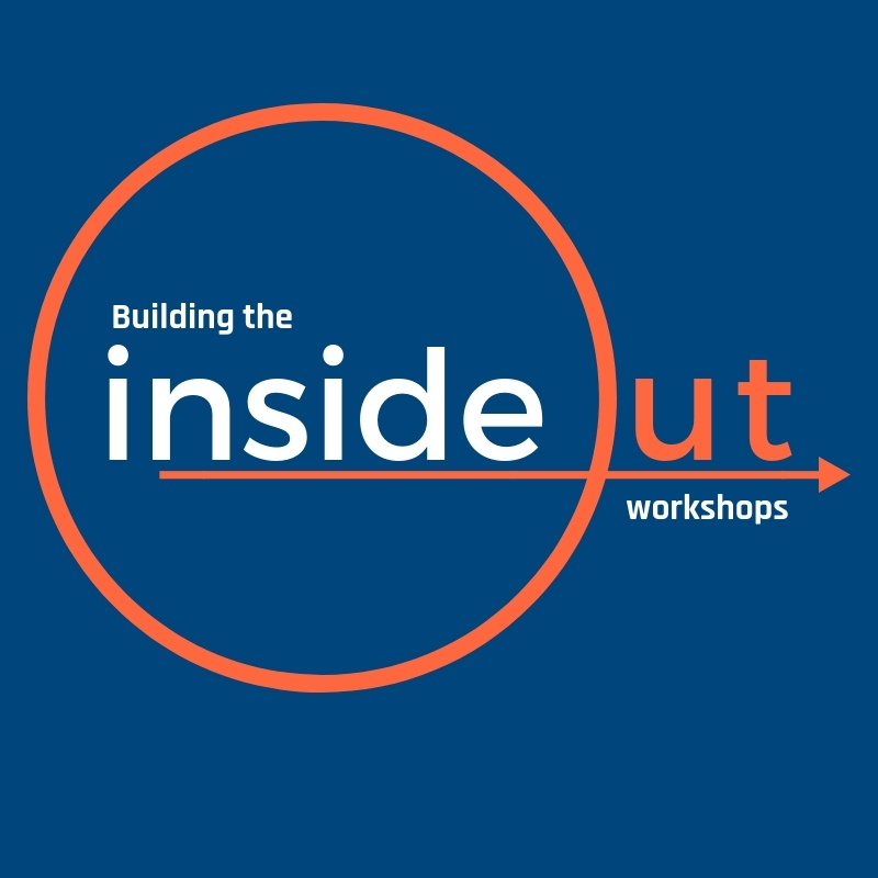 Building the Inside Out Workshops